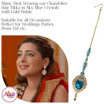 Madz Fashionz USA: Shiny Dixit Chandelier Maang Tikka Hair Tikka Zee Tv ZKM Gold Sky Blue